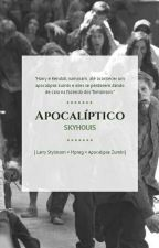Apocalíptico||L.S|| (Em Revisão) by skyhouis