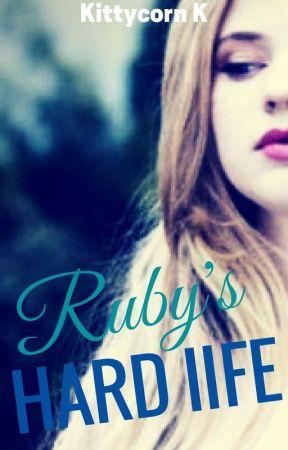 Ruby's Hard Life by KittycornK