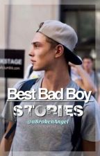 Best Bad Boy Stories  by aBrokenAngel