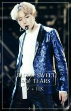 2. Blood, Sweat, and Tears [V+jjk] by its2bad