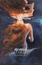 Mermaid at Heart (COMING SOON) by AmandaA1108