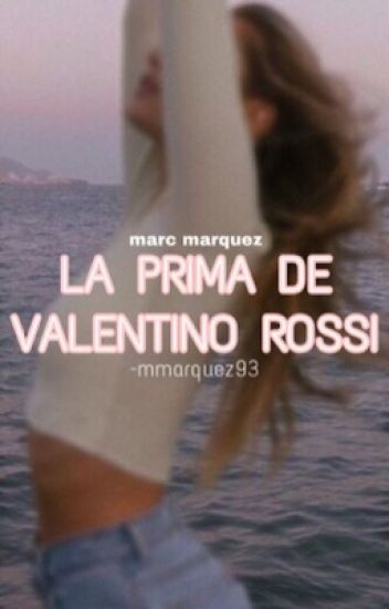 La Prima De Valentino Rossi «Marc Marquez»
