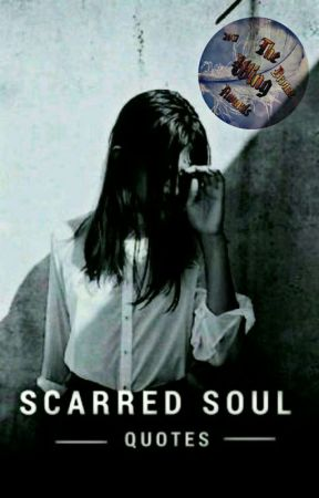 Scarred Soul Quotes by loveandquotes