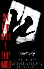 Sex God needs a Babymaker by chelsielog