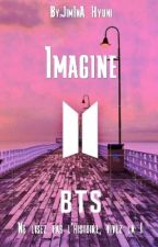 Imagine BTS by JimInA_Hyuni