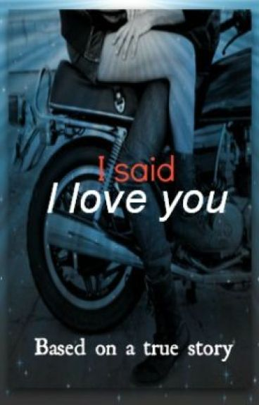 I said I Love You