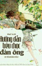 [Edit] Hướng Dẫn Trêu Chọc Đàn Ông _ Nhất Tự Mi by LinhLinh833