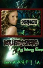 MELUSINA SERIES: Filipina (Ang Ikalawang Sumpa) by AmorFilia