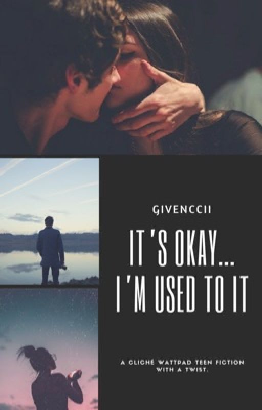 It's Okay..... I'm Used To It by Givenccii
