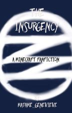 The Insurgency (A Minecraft Fanfic) by Madame_Genevieve