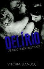 DELÍRIO - Livro #2 by Viih_Bianucci