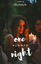 One summer night by itsnotceleste