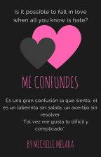 Me confundes by MichelleMelara