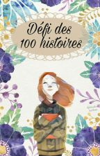 Défi des 100 histoires... by -Emeraude-