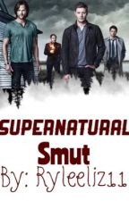 Supernatural Smut by ryleeliz11