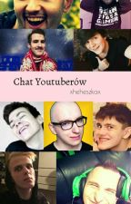 Chat youtuberów || Część I || by xheheszkax