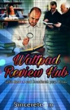 Wattpad Review Hub by SincereTeam