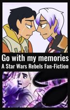 Star Wars Rebels - Go with my memories [One-Shot] by JayNorton