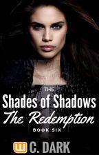 Οι Αποχρώσεις των Σκιών | Η Λύτρωση (6ο Βιβλίο) #ComingSoon by IamCDark