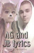 AG & JB song lyrics  by Jariana_lover_45
