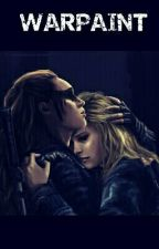 Warpaint | Clexa (Completed)  by thestarryeyedreader