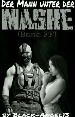Der Mann unter der Maske (Bane Fanfiktion) by Black-Angel13