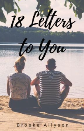 18 Letters to You [Completed] by brookeallyson254