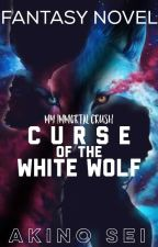 My Immortal Crush: Curse of the White Wolf {FINISHED} by AkinoSei