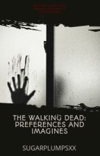 The walking Dead (Preferences and Imagines) by SugarplumpsXX