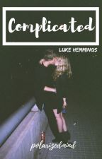 Complicated//Book 3 by Fangirl_Addiction