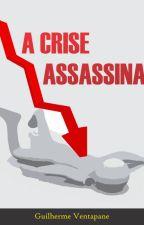 A Crise Assassina (The Killer Crisis) by guigoventapane