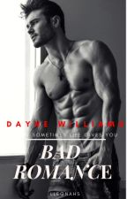 Bad Romance (Dayne Williams Story) by LLegnahs