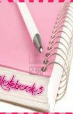 Notebook (One Shot Story) by pink_dandelion04