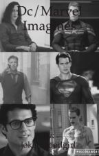 Dc and Marvel imagines by Maximoffsprincess