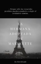 La Hermana Adoptada De Marinette[2°Book] by DarckLady