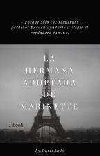 La Hermana Adoptada De Marinette[2°temporada] by DarckLady