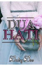 DUA HATI by jnnh_yhya