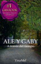Ale y Gaby: A través del tiempo by yinamel