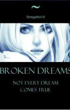 Broken Dreams by stregatto14