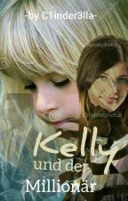 Kelly und der Millionär  *Abgeschlossen* by C1nder3lla