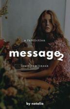 Message 2 • tomlinson by natalia16031