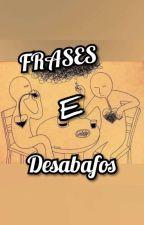 Frases e Desabafos  by PikenaDemo