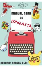 Manual Nerd de Conquista by RaquelDosSantos8