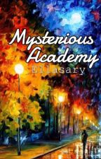 Mysterious Academy by Ellasary