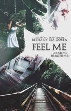 Feel me by beth_013