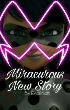 Miracurous New Story by evelinetti