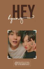 ¡Hey, Hyung! ;; Vkook by TAEMAZ0