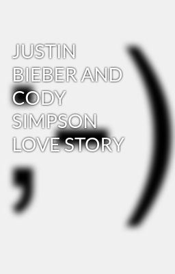 JUSTIN BIEBER AND CODY SIMPSON LOVE STORY