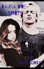 Raura One-Shots by raurachild
