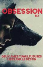 Obsession by MJstorie